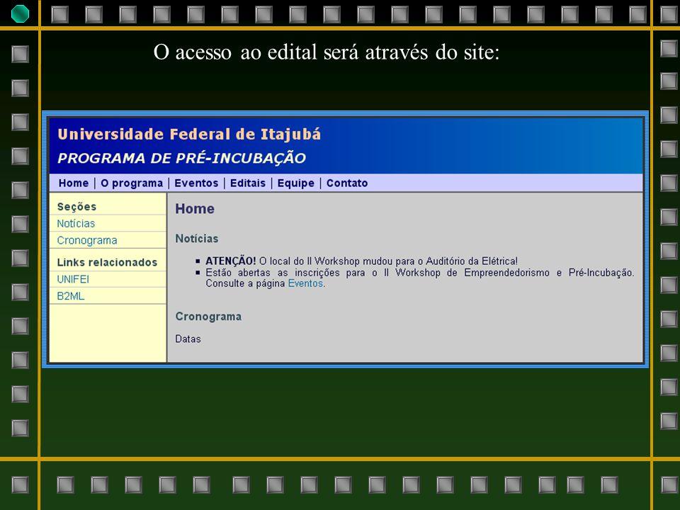 O acesso ao edital será através do site: