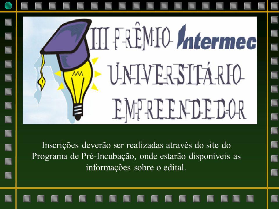 Inscrições deverão ser realizadas através do site do Programa de Pré-Incubação, onde estarão disponíveis as informações sobre o edital.