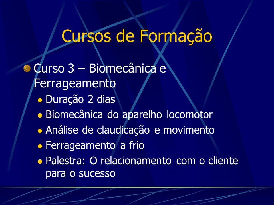 Cursos de Formação Curso 3 – Biomecânica e Ferrageamento