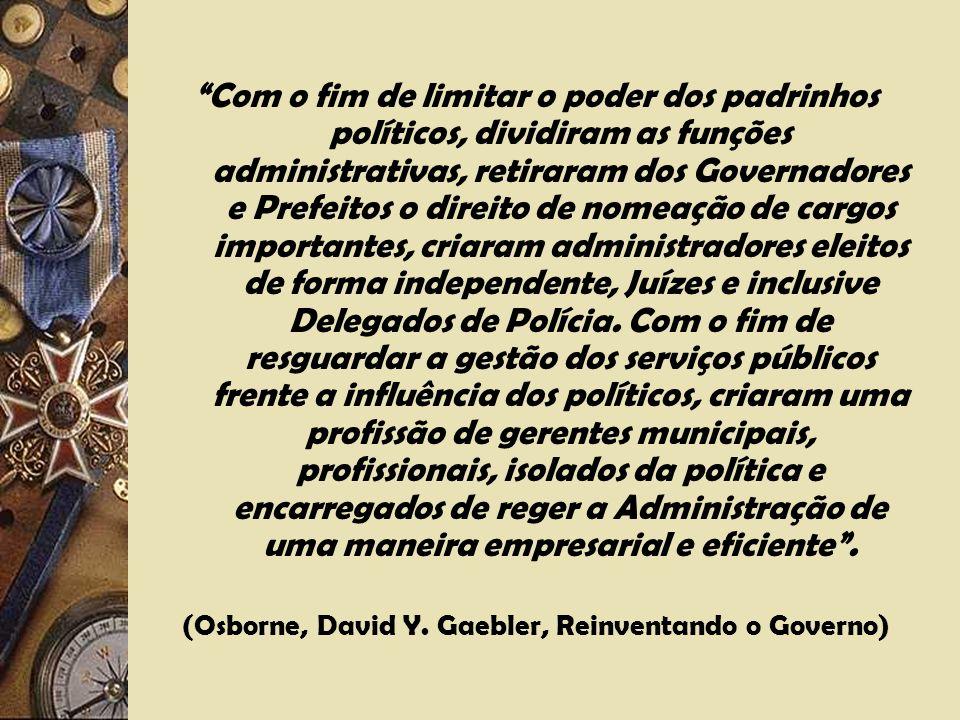 (Osborne, David Y. Gaebler, Reinventando o Governo)