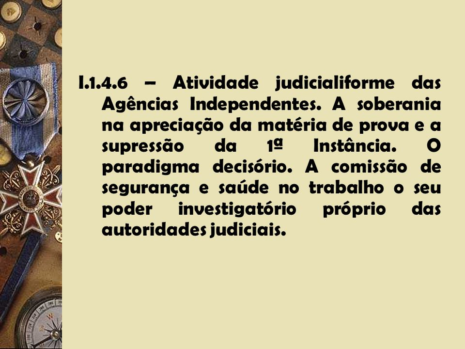 I. 1. 4. 6 – Atividade judicialiforme das Agências Independentes