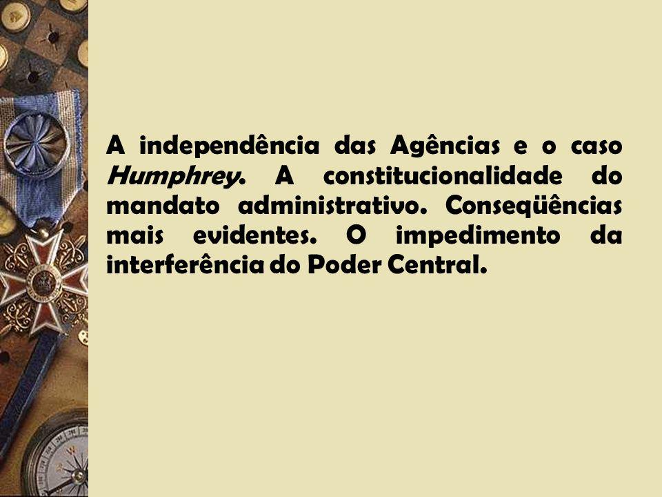 A independência das Agências e o caso Humphrey