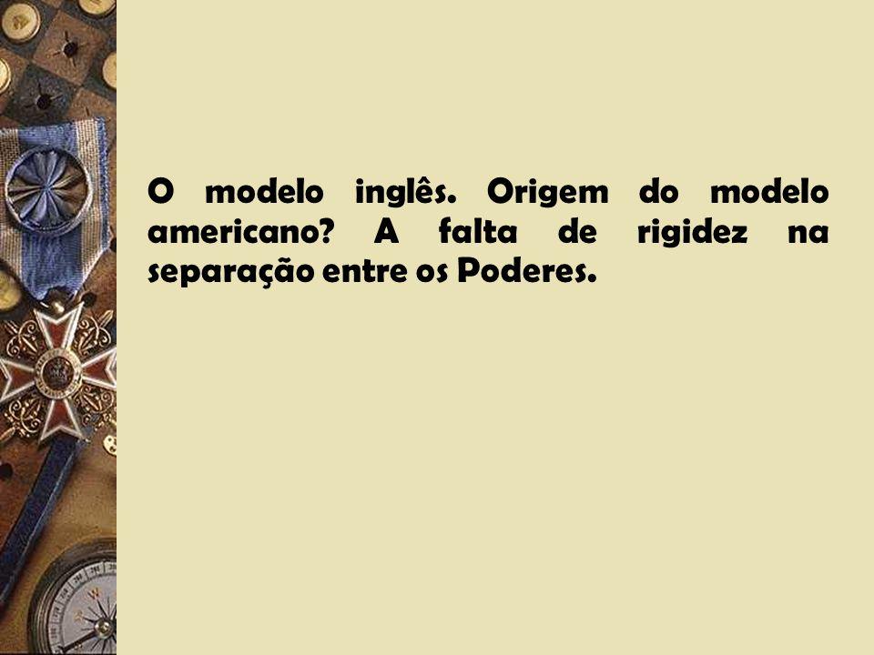 O modelo inglês. Origem do modelo americano