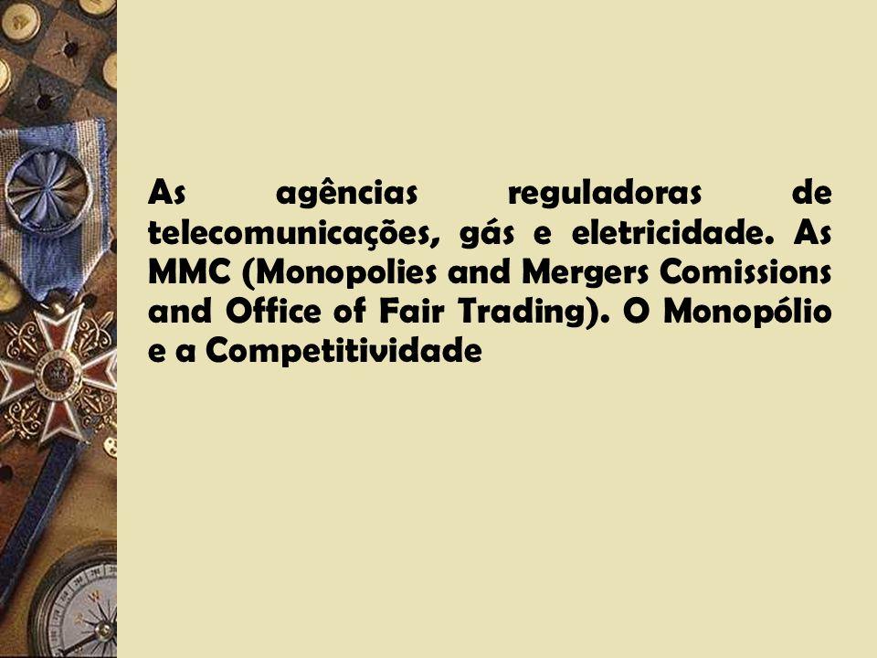 As agências reguladoras de telecomunicações, gás e eletricidade
