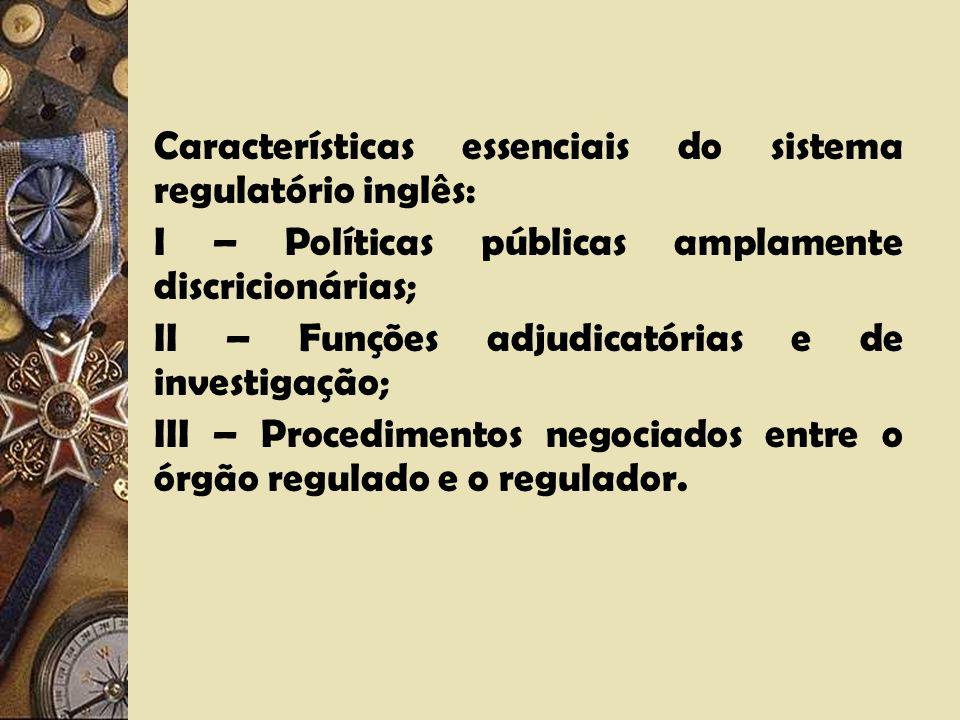 Características essenciais do sistema regulatório inglês: