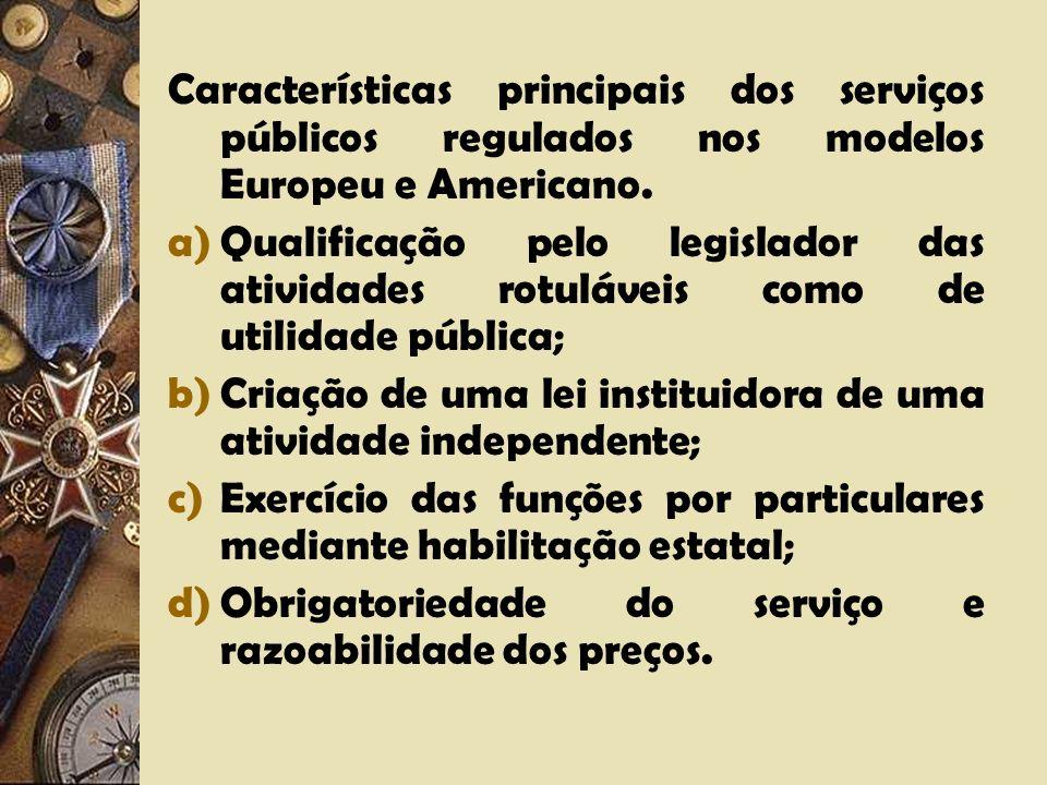 Características principais dos serviços públicos regulados nos modelos Europeu e Americano.