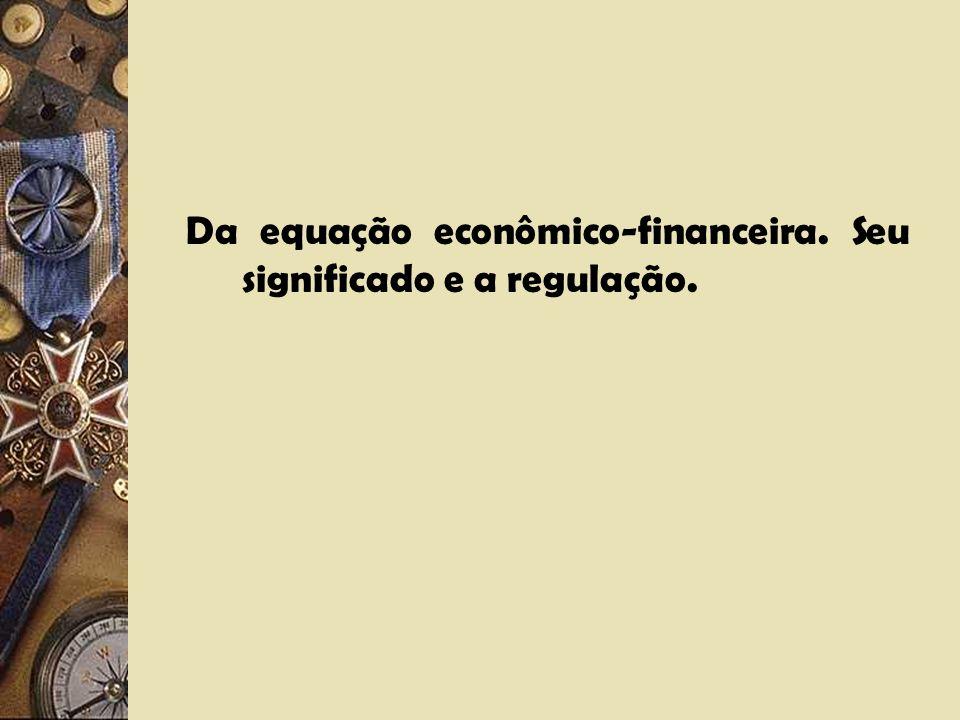 Da equação econômico-financeira. Seu significado e a regulação.