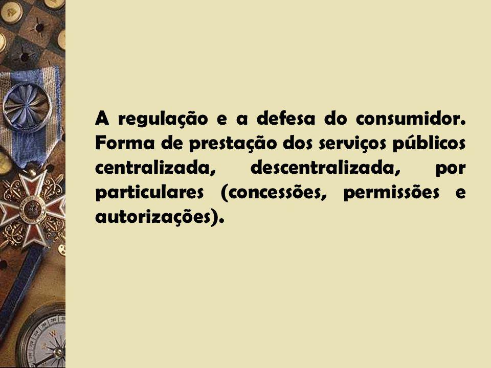 A regulação e a defesa do consumidor