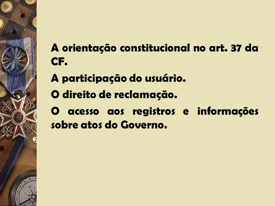 A orientação constitucional no art. 37 da CF.