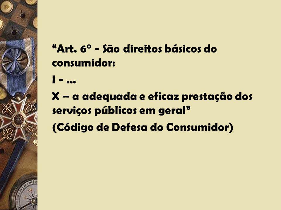 Art. 6° - São direitos básicos do consumidor: