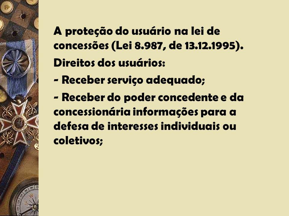 A proteção do usuário na lei de concessões (Lei 8.987, de 13.12.1995).