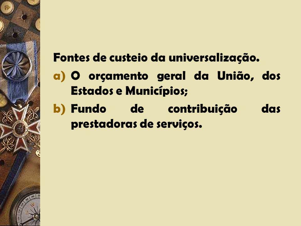 Fontes de custeio da universalização.