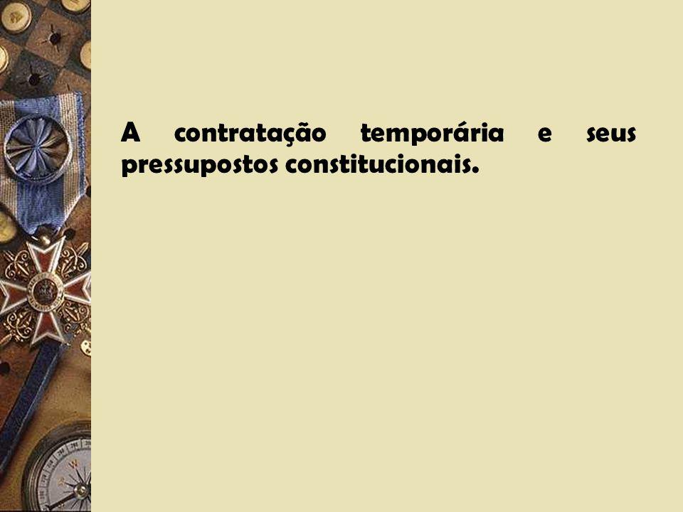 A contratação temporária e seus pressupostos constitucionais.