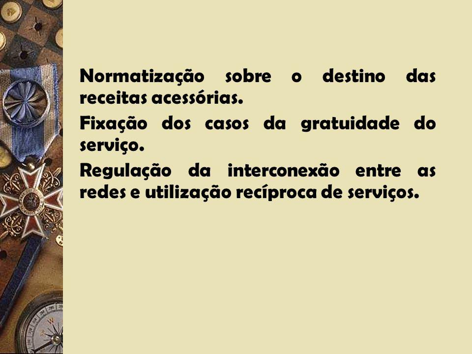 Normatização sobre o destino das receitas acessórias.