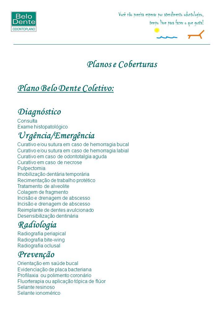 Plano Belo Dente Coletivo: Diagnóstico Urgência/Emergência
