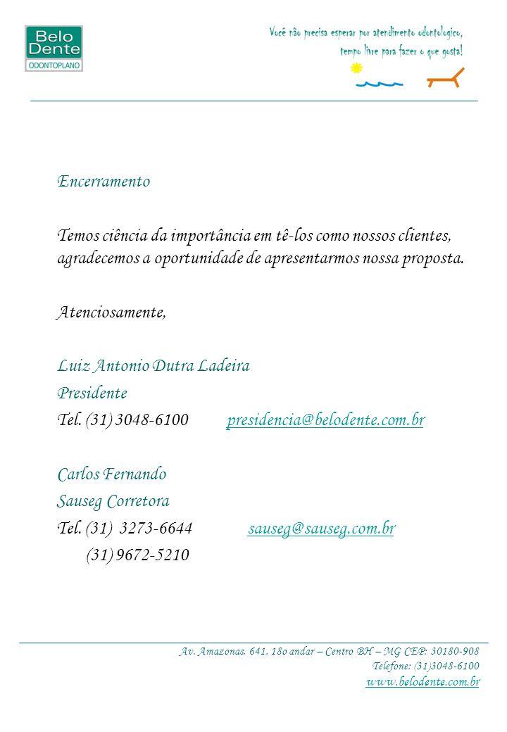 Luiz Antonio Dutra Ladeira Presidente