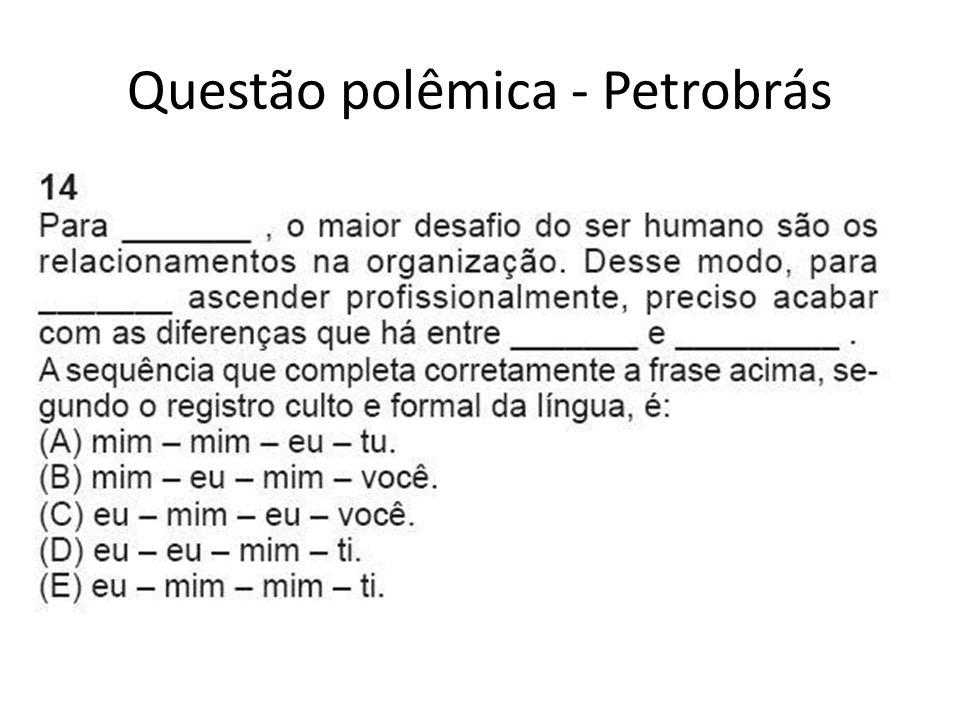 Questão polêmica - Petrobrás