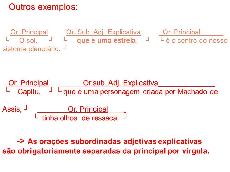 Outros exemplos: Outros exemplos:
