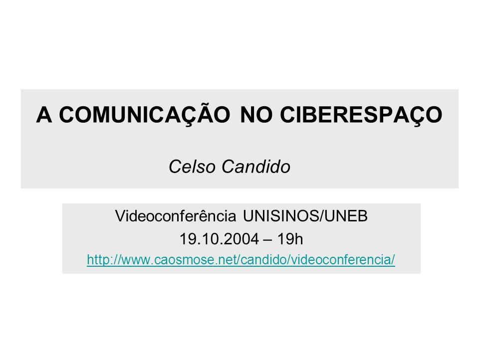 A COMUNICAÇÃO NO CIBERESPAÇO Celso Candido