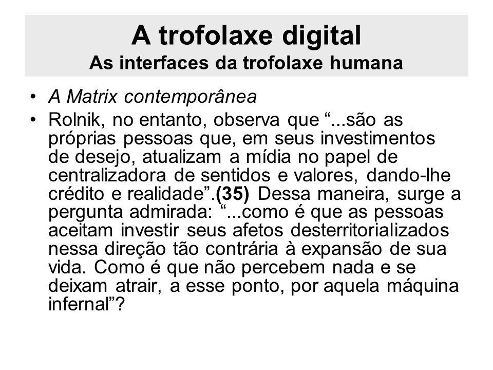 A trofolaxe digital As interfaces da trofolaxe humana
