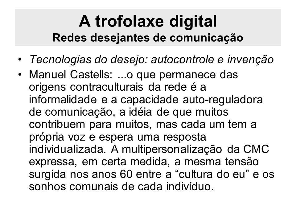 A trofolaxe digital Redes desejantes de comunicação