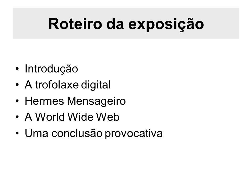 Roteiro da exposição Introdução A trofolaxe digital Hermes Mensageiro