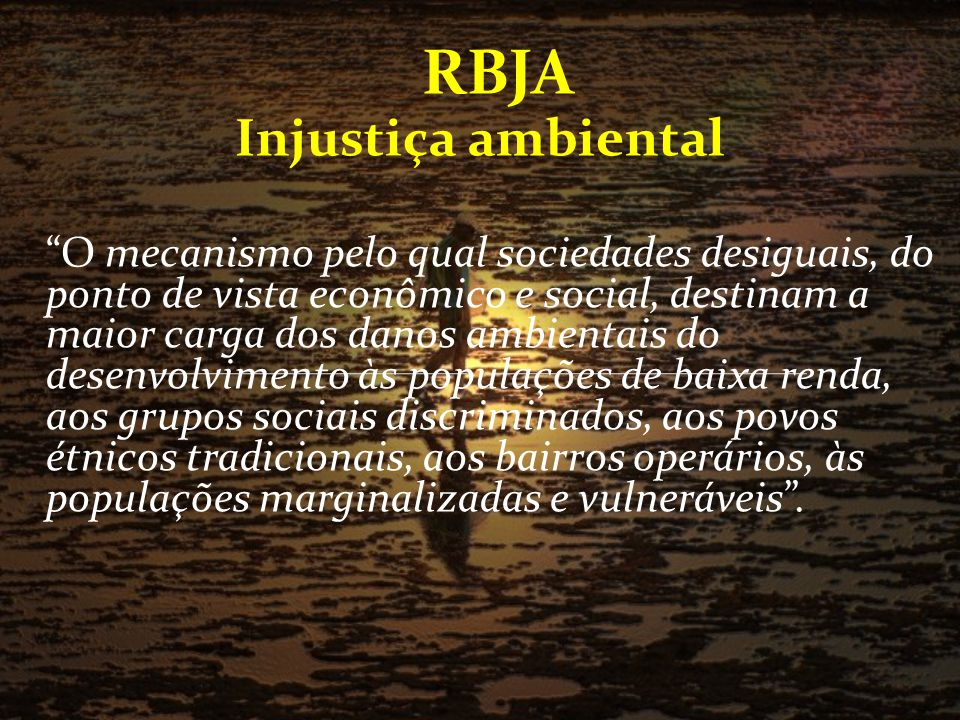 RBJA Injustiça ambiental.