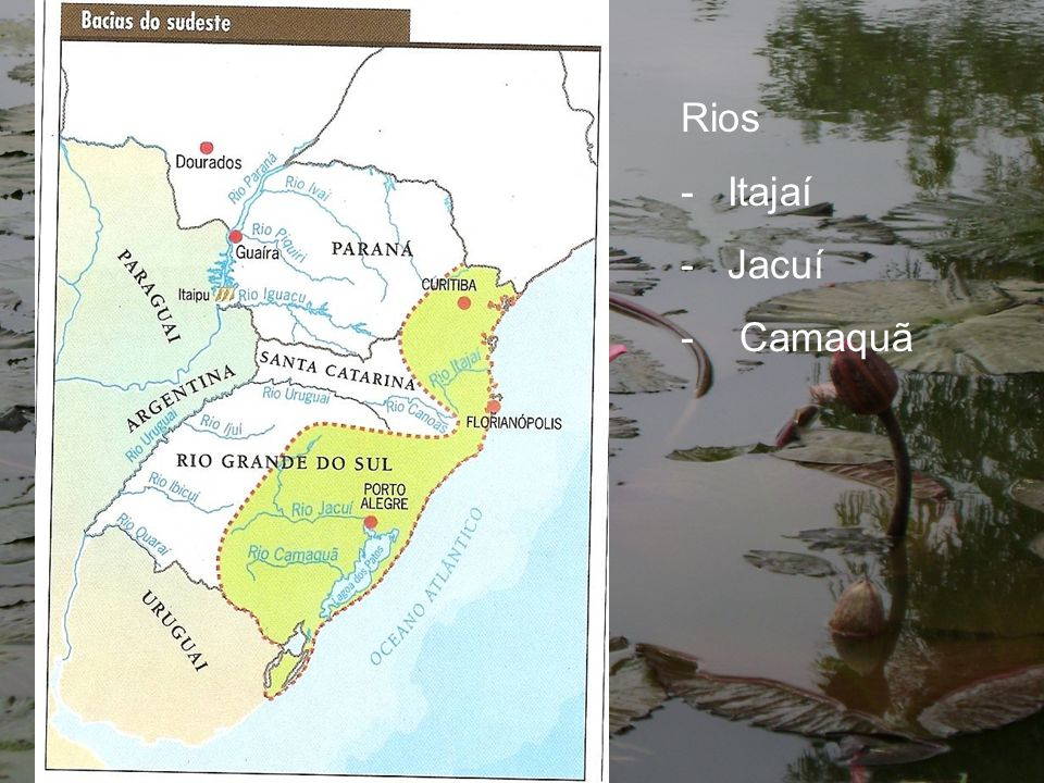 Rios - Itajaí - Jacuí - Camaquã