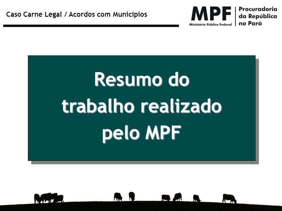 Resumo do trabalho realizado pelo MPF