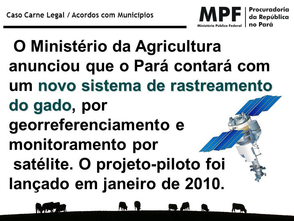O Ministério da Agricultura anunciou que o Pará contará com um novo sistema de rastreamento do gado, por
