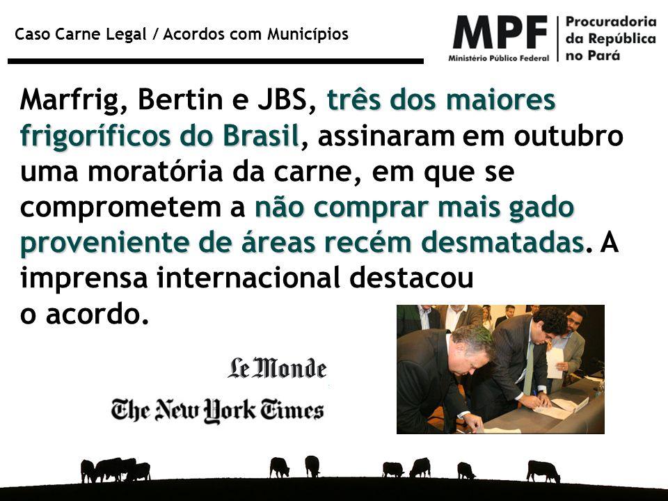 Marfrig, Bertin e JBS, três dos maiores frigoríficos do Brasil, assinaram em outubro uma moratória da carne, em que se comprometem a não comprar mais gado proveniente de áreas recém desmatadas. A imprensa internacional destacou
