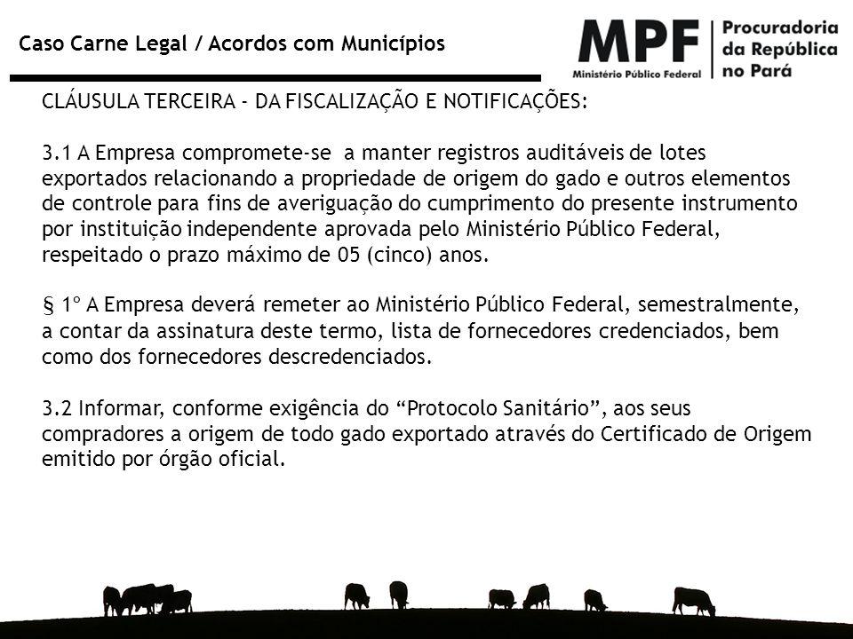 CLÁUSULA TERCEIRA - DA FISCALIZAÇÃO E NOTIFICAÇÕES: