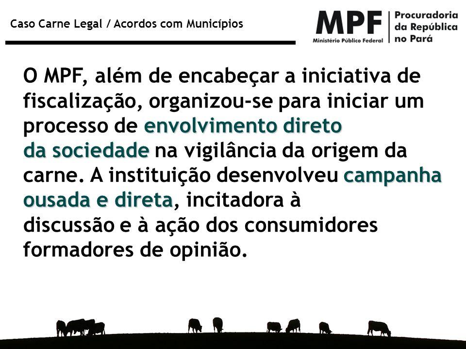 O MPF, além de encabeçar a iniciativa de