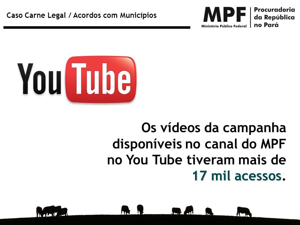 Os vídeos da campanha disponíveis no canal do MPF no You Tube tiveram mais de 17 mil acessos.
