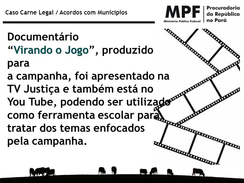 Documentário Virando o Jogo , produzido para. a campanha, foi apresentado na. TV Justiça e também está no.