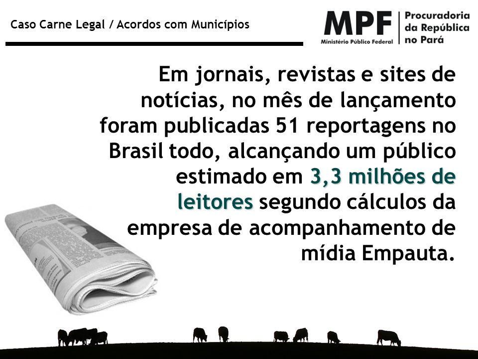 Em jornais, revistas e sites de notícias, no mês de lançamento foram publicadas 51 reportagens no Brasil todo, alcançando um público estimado em 3,3 milhões de leitores segundo cálculos da empresa de acompanhamento de mídia Empauta.