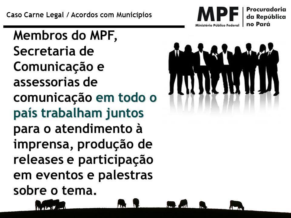 Membros do MPF, Secretaria de Comunicação e assessorias de comunicação em todo o país trabalham juntos para o atendimento à imprensa, produção de releases e participação em eventos e palestras sobre o tema.