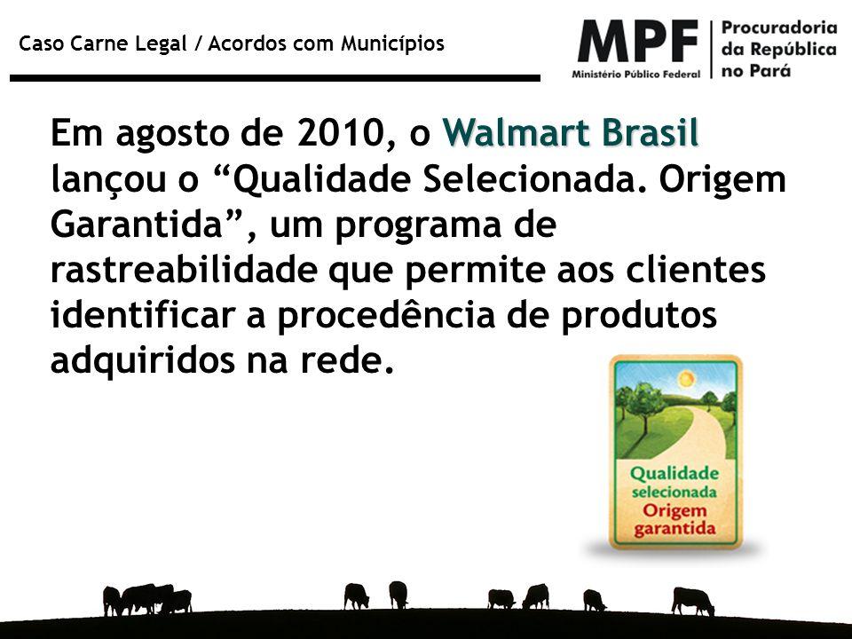 Em agosto de 2010, o Walmart Brasil lançou o Qualidade Selecionada