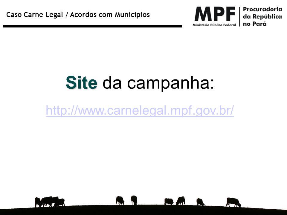 Site da campanha: http://www.carnelegal.mpf.gov.br/
