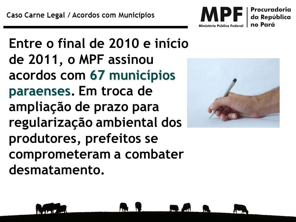 Entre o final de 2010 e início de 2011, o MPF assinou acordos com 67 municípios paraenses.