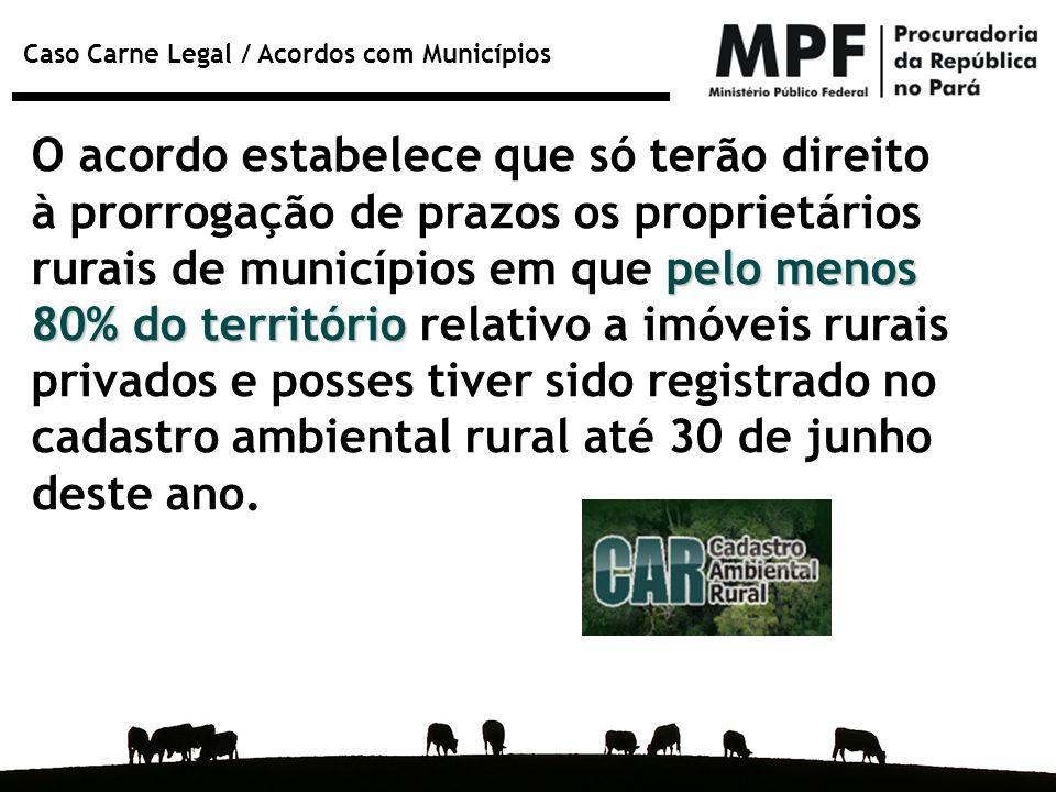 O acordo estabelece que só terão direito à prorrogação de prazos os proprietários rurais de municípios em que pelo menos 80% do território relativo a imóveis rurais privados e posses tiver sido registrado no cadastro ambiental rural até 30 de junho deste ano.