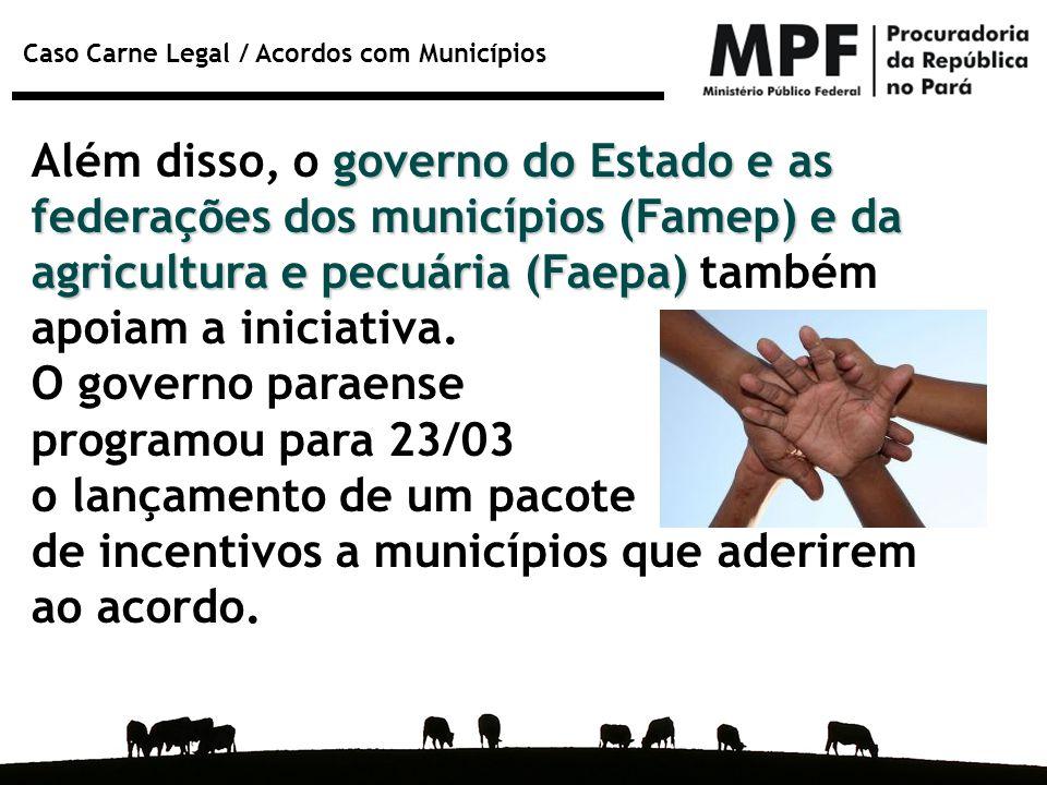 Além disso, o governo do Estado e as federações dos municípios (Famep) e da agricultura e pecuária (Faepa) também apoiam a iniciativa.