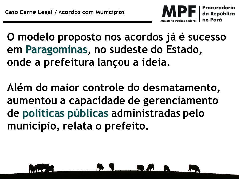 O modelo proposto nos acordos já é sucesso em Paragominas, no sudeste do Estado, onde a prefeitura lançou a ideia.