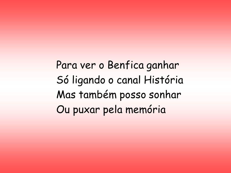 Para ver o Benfica ganhar