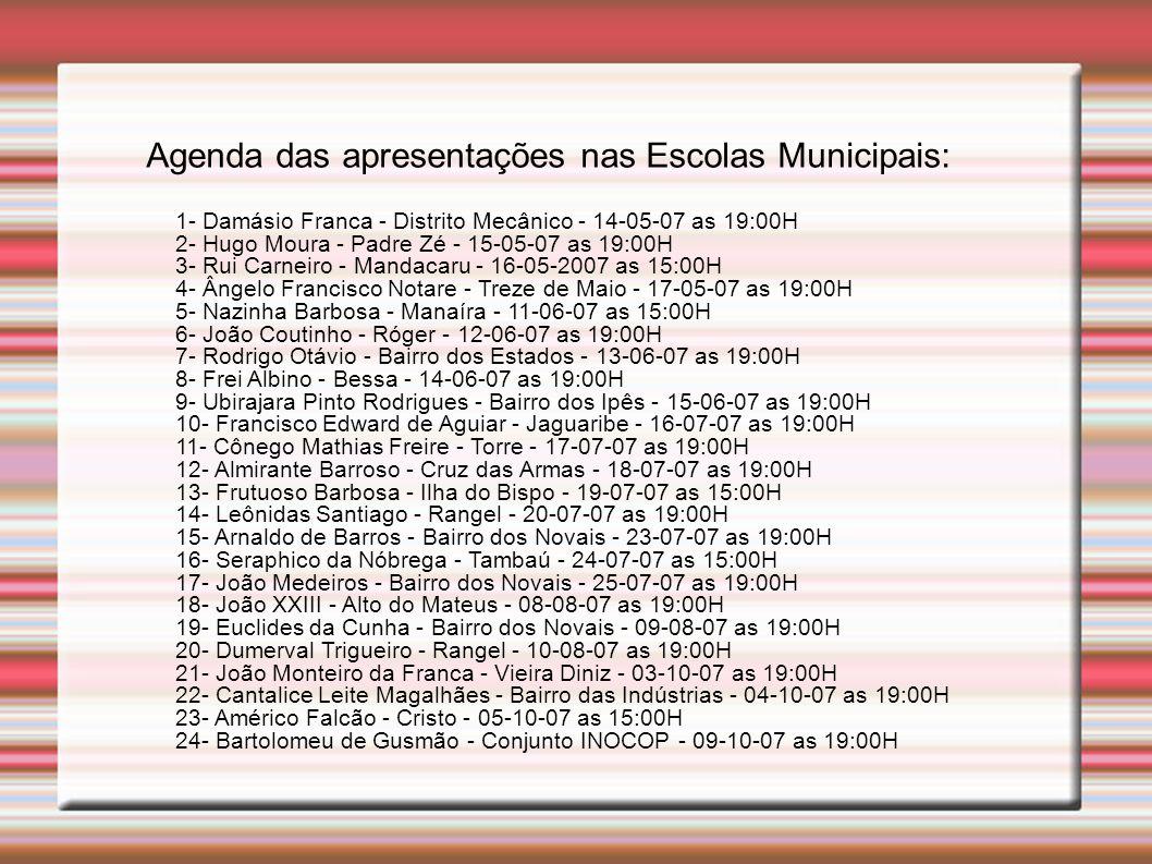 Agenda das apresentações nas Escolas Municipais: