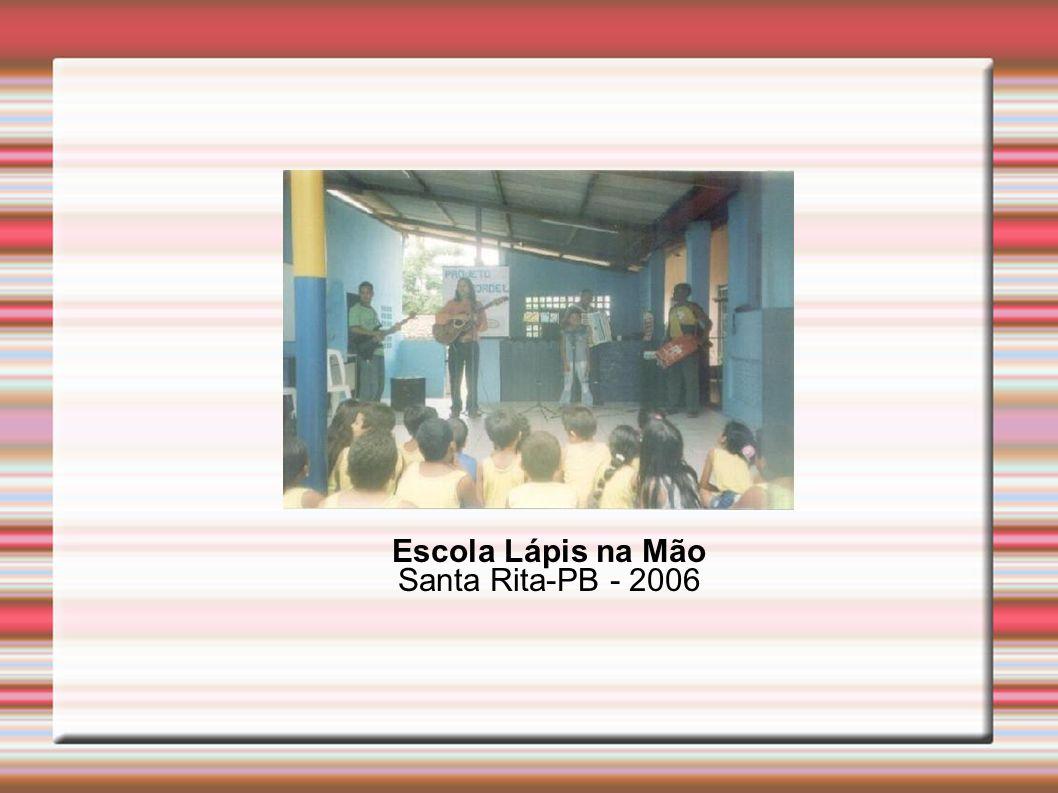 Escola Lápis na Mão Santa Rita-PB - 2006