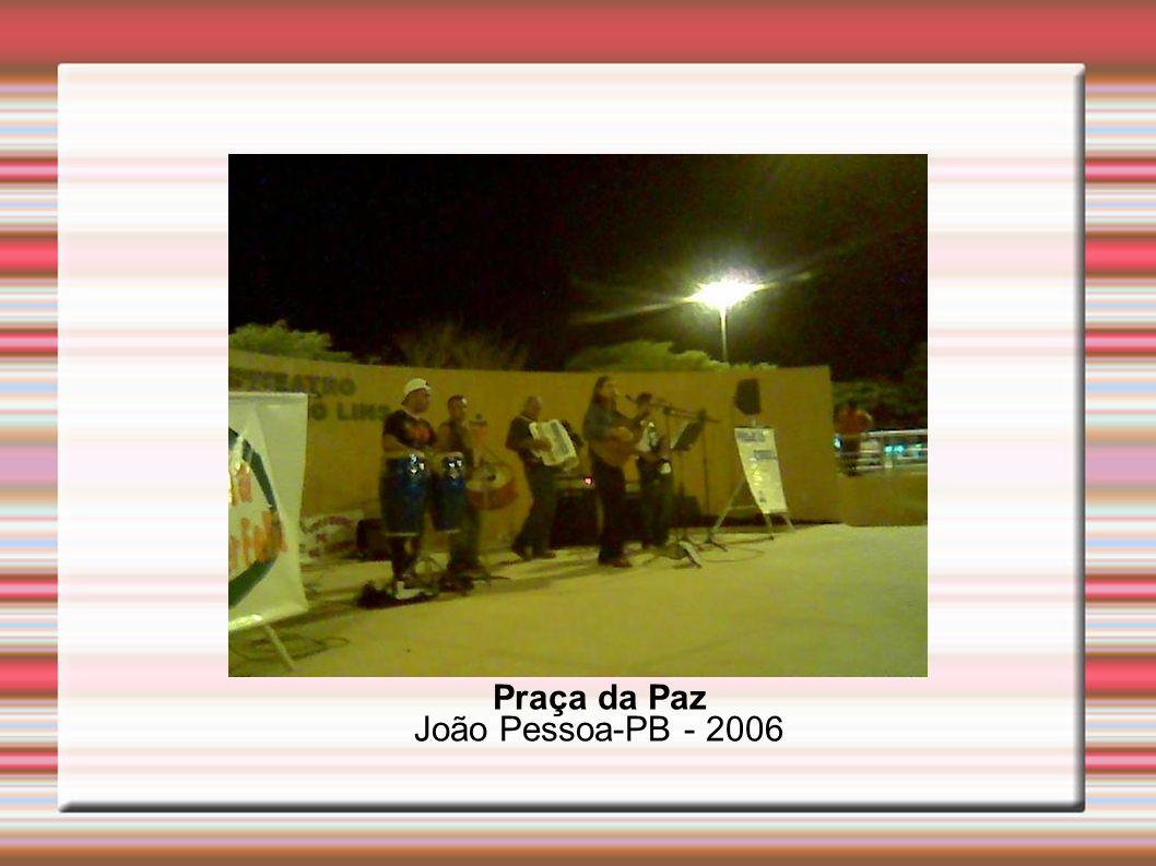 Praça da Paz João Pessoa-PB - 2006