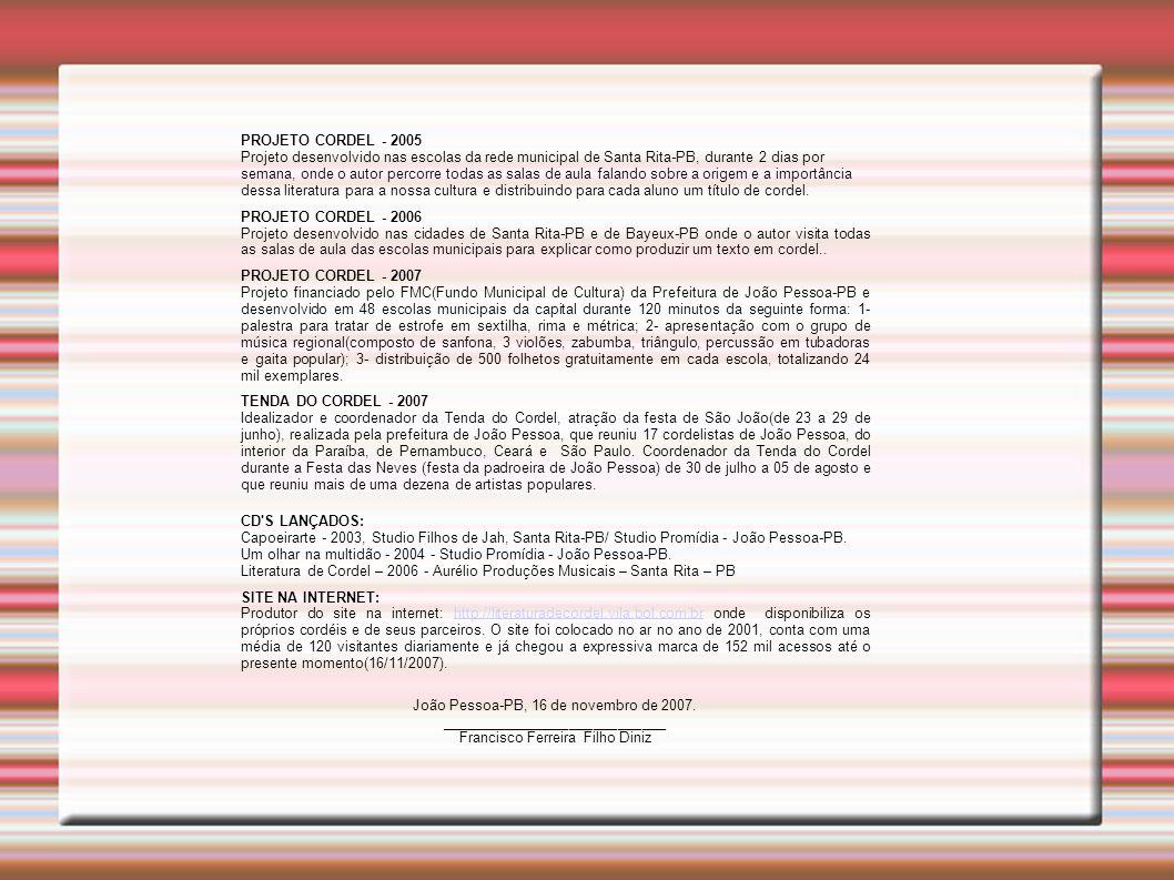 PROJETO CORDEL - 2005 CD S LANÇADOS: