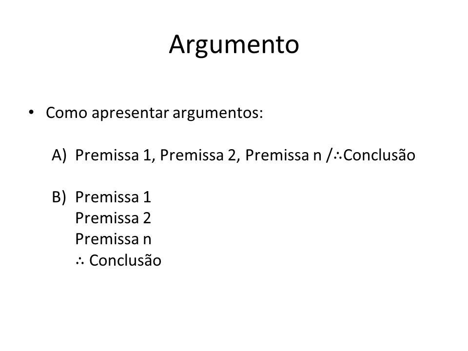 Argumento Como apresentar argumentos: