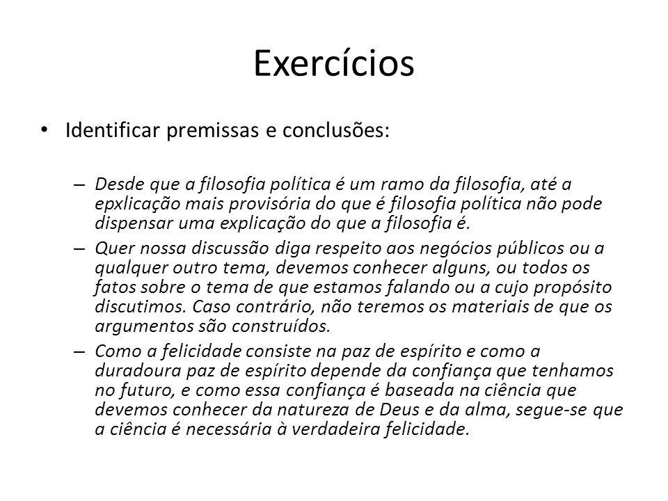 Exercícios Identificar premissas e conclusões: